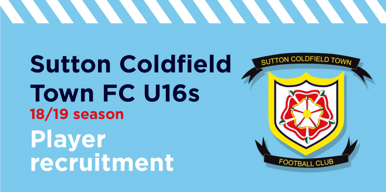 Sutton Coldfield Town FC U16s Player Recruitment Drive